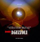Benito Aguzzoli - Astrattismo digitale
