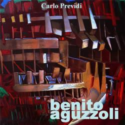 Monografia - C. Previdi - Benito Aguzzoli